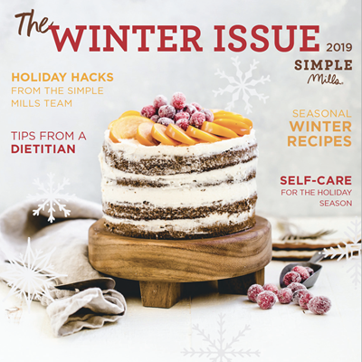 The Winter Issue 2019 Simple Mills E-Magazine