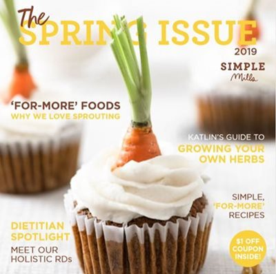 The Spring Issue 2019 Simple Mills E-Magazine