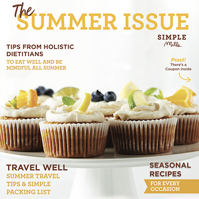 The Summer Issue 2018 Simple Mills E-Magazine